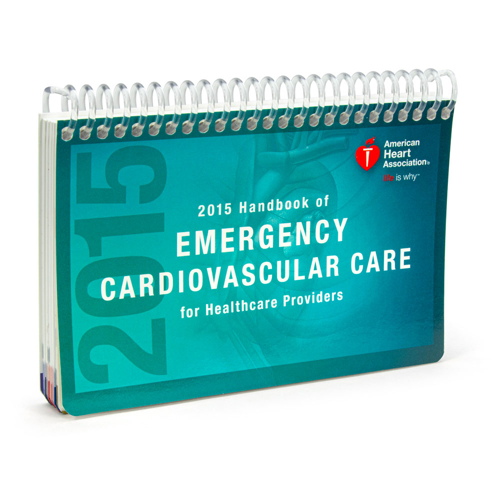 AHA 2015 Handbook of Emergency Cardiovascular Care for Healthcare Providers