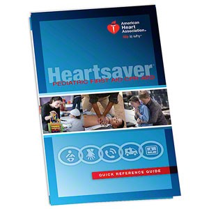 AHA 2015 Heartsaver Pediatric First Aid Quick Reference Guide