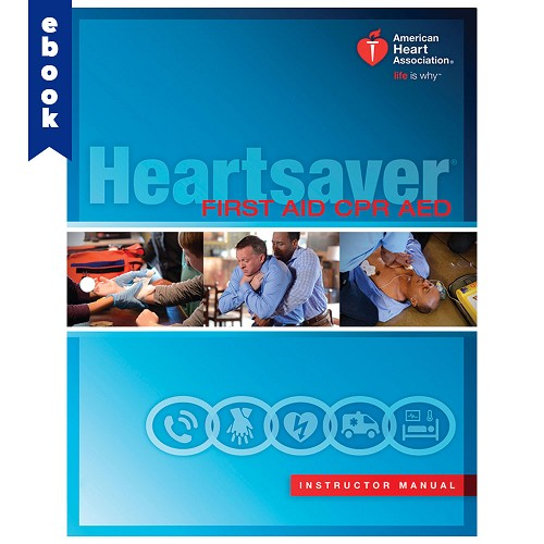 AHA 2015 Heartsaver First Aid CPR AED Instructor Manual eBook
