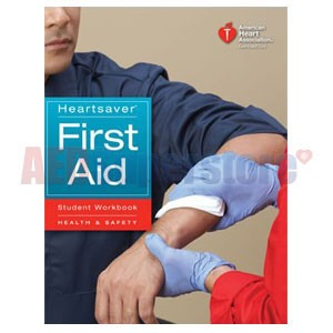 AHA Heartsaver First Aid Student Workbook (AHA 2010 Edition)