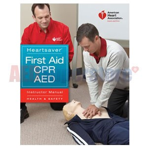 AHA Heartsaver First Aid CPR AED Instructor Manual (AHA 2010 Edition)