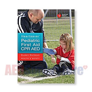 AHA Heartsaver Pediatric First Aid CPR AED Student Workbook